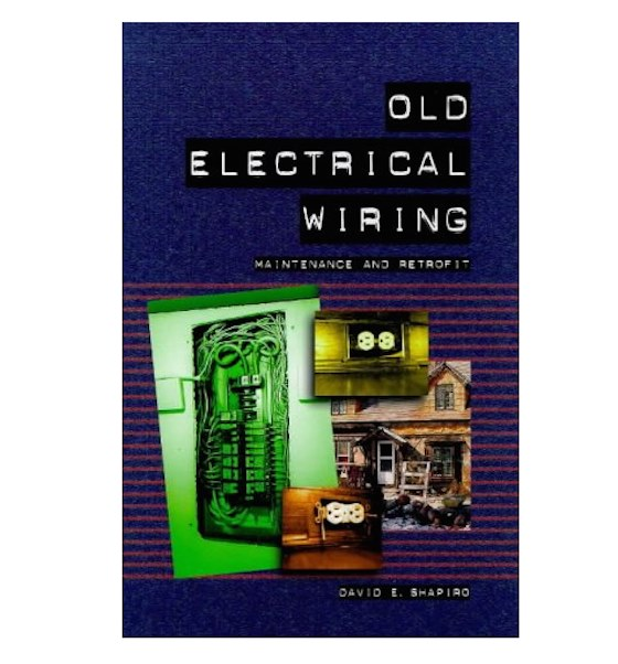 Old Electrical Wiring by David E Shapirp